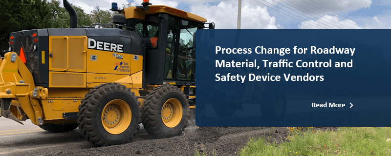 Process Change for Roadway Material, Traffic Control and Safety Device Vendors