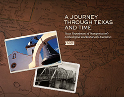 A Journey Through Texas and Time: Archeological and Historical Discoveries in 2016.