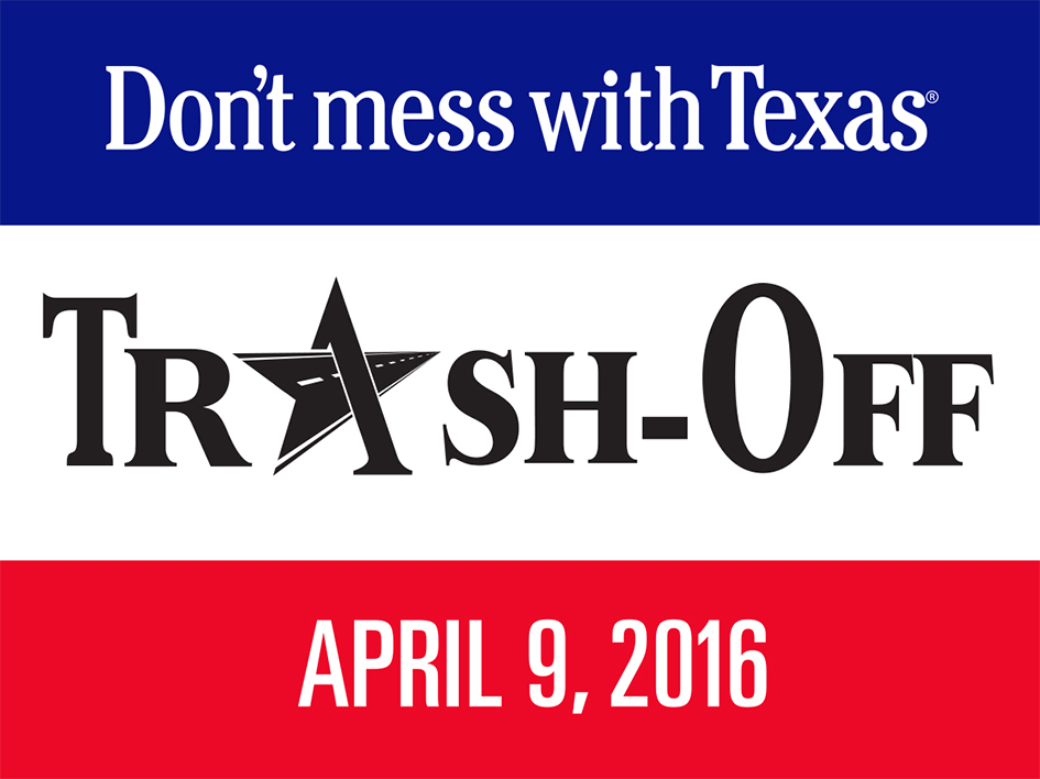 Don't mess with Texas® Trash-Off April 9, 2016