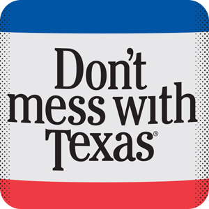 Don't Mess with Texas®