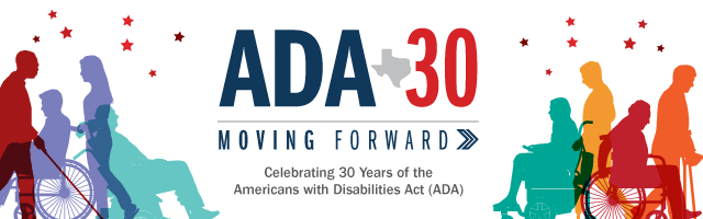 ADA 30 Moving Forward - Celebrating 30 years of the Americans with Disabilities Act (ADA)