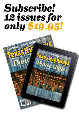 Subscribe to Texas Highways! 12 issues for $19.95!